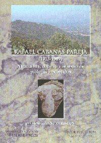 Rafael Cabanás Pareja (1913-1989). Naturalista, docente y maestro de geólogos y geógrafos', nuevo libro del Servicio de Publicaciones de la UCO
