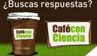 Convocatoria para participar como ponente en Café con Ciencia