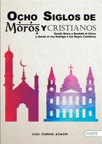 portada del libro 'Ocho siglos de Moros y Cristianos'