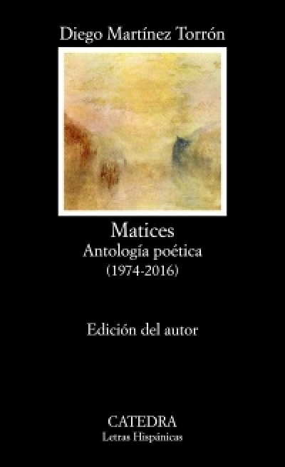 Ediciones Cátedra publica la antología poética 'Matices', de Diego Martínez Torrón