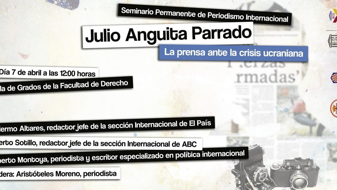 Seminario Permanente de Periodismo Internacional: Julio Anguita Parrado, la prensa ante la crisis ucraniana.