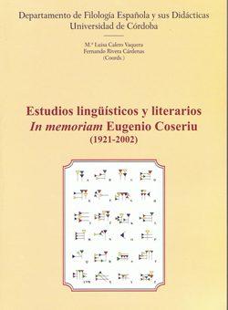 Estudios lingüísticos y literarios In memoriam Eugenio Coseriu (1921-2002)
