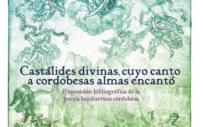 Exposición bibliográfica «Castálides divinas, cuyo canto a cordobesas almas encantó»
