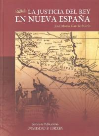 """""""La Justicia del Rey en Nueva España"""",  de  José María García Marín,  Premio Internacional de Historia del Derecho Indiano Ricardo Levene"""