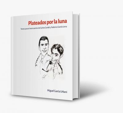 Lorca y Gardel se reencuentran en un libro y un espectáculo que llega desde Argentina